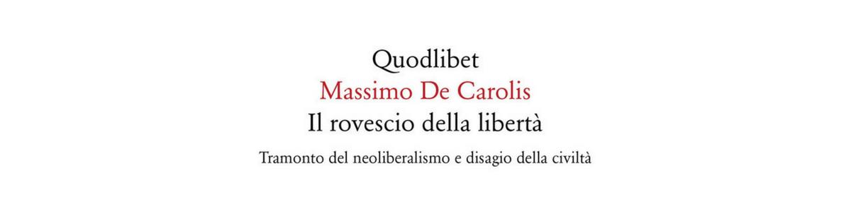Il libro di De Carolis? Tutto sommato un omaggio al neoliberalismo